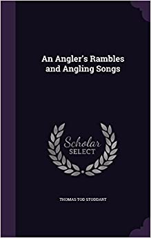 An Angler's Rambles and Angling Songs