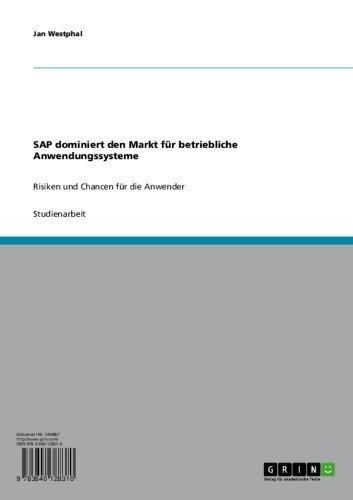 Download SAP dominiert den Markt für betriebliche Anwendungssysteme: Risiken und Chancen für die Anwender (German Edition) Pdf