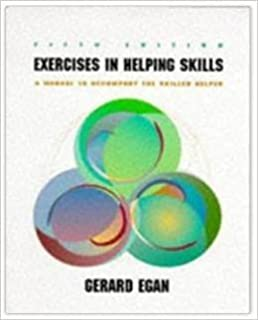 Skilled helper a problem management approach to helping exercises in helping skills a training manual to accompany the skilled helper counseling fandeluxe Gallery