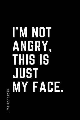 INTROVERT POWER I'm not angry This is just my face: The secret strengths of INFJ personality Dot Grid Composition Notebook with Funny quote Gift idea for Introverts