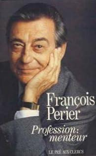 Profession : menteur par François Perier