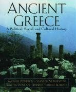 Ancient Greece: A Political, Social and Cultural History 2nd (second) Edition by Pomeroy, Sarah B., Burstein, Stanley M., Donlan, Walter, Rob published by Oxford University Press, USA (2007)