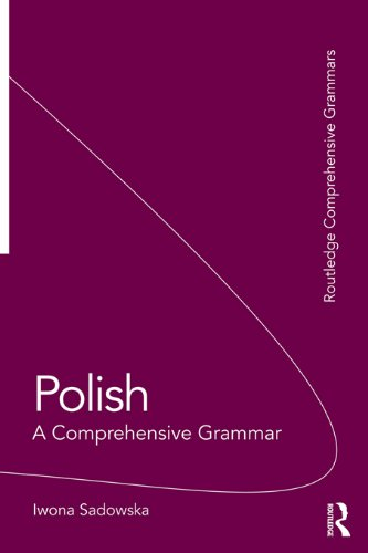 Download Polish: A Comprehensive Grammar (Routledge Comprehensive Grammars) Pdf