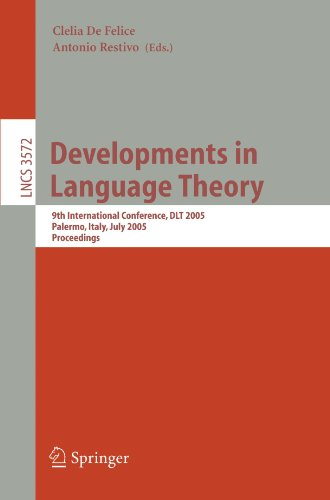 Developments in Language Theory: 9th International Conference, DLT 2005, Palermo, Italy, July 4-8, 2005, Proceedings (Lecture Notes in Computer Science) by Brand: Springer