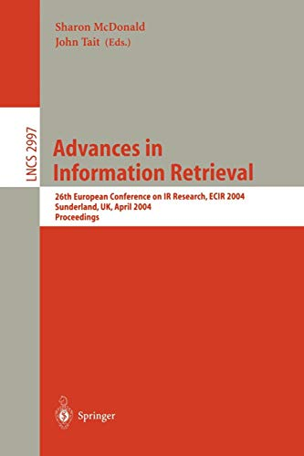 Advances in Information Retrieval: 26th European Conference on IR Research, ECIR 2004, Sunderland, UK, April 5-7, 2004, Proceedings (Lecture Notes in Computer Science)