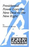 Presidential Power from the New Deal to the New Right (The Anvil Series)