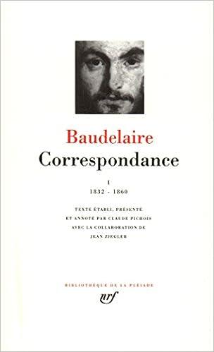 En ligne téléchargement gratuit Baudelaire : Correspondance, tome I 1832-1860 pdf, epub ebook