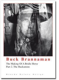 Buck Brannaman: Making of a Bridle Horse-Part 2 Hackamore by Rancho Deluxe Design