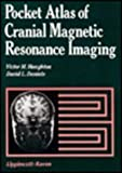 Pocket Atlas of Cranial Magnetic Resonance Imaging, Haughton, Victor M. and Daniels, David L., 0881671711