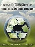 The Challenge of International and Comparative Law in the Context of Climate Justice and Climate Change Law - Post Copenhagen Scenario, Gisele Ferreira de Araújo, 1456770144