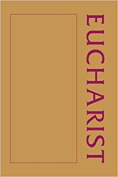 Book A Eucharist Sourcebook (Sourcebook Series)