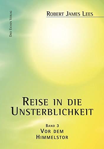 Reise in die Unsterblichkeit / Reise in die Unsterblichkeit (3): (Band 3): Vor dem Himmelstor