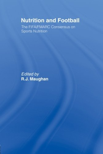 Nutrition and Football: The FIFA/FMARC Consensus on Sports Nutrition by Routledge