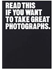 Read This If You Want to Take Great Photographs: (photography books, top photography tips)