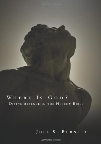 Where is God? Divine Absence in the Hebrew Bible