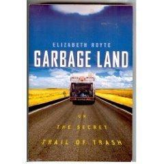 Garbage Land: On the Secret Trail of Trash ePub fb2 book
