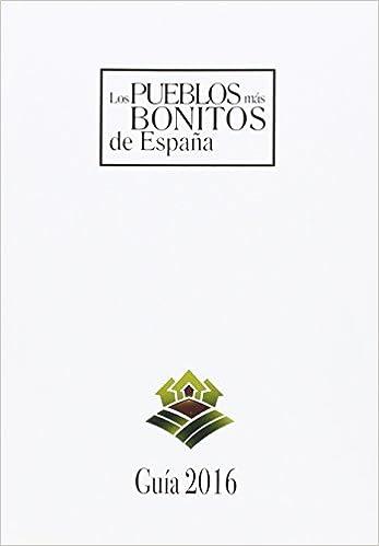 Pueblos más bonitos de España, Los - Guía 2016: Amazon.es: Aa.Vv ...