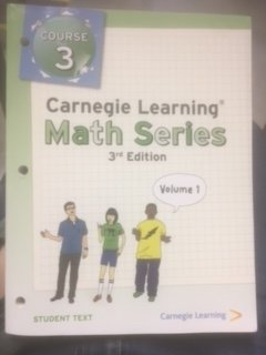 Carnegie Learning Math Series - Student Text - Course 3 Volume 1 (Carnegie Learning Math Series Course 3 Volume 1)