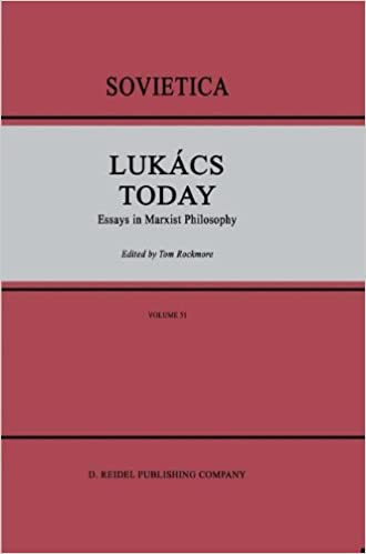 Lukács Today: Essays in Marxist Philosophy