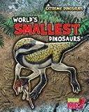 World's Smallest Dinosaurs, Rupert Matthews, 1410945332
