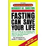Fasting Can Save Your Life, Herbert M. Shelton, 0914532421