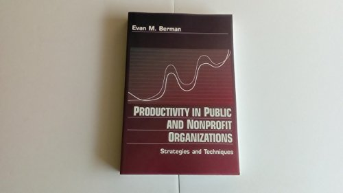 Productivity in Public and Non Profit Organizations: Strategies and Techniques