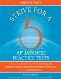 Strive for a 5 : AP Japanese Practice Tests, Peterson, Hiromi and Omizo, Naomi, 0887276490