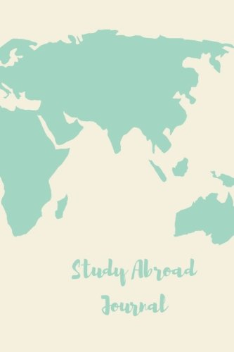 Study Abroad Journal: A traveler's notebook for study in Italy, Spain, Australia and more; unlined; prompted travel memory book (Travelers Journal Gift)