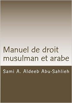 Manuel de droit musulman et arabe (French Edition)