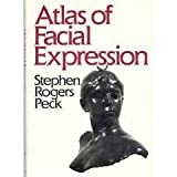 img - for Atlas of Facial Expression: An Account of Facial Expression for Artists, Actors and Writers by Peck Stephen Rogers (1987-02-26) Hardcover book / textbook / text book