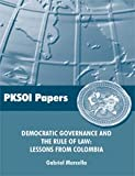 Democratic Governance and the Rule of Law : Lessons from Colombia, Marcella, Gabriel, 1584874163