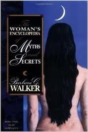 Book -- THE WOMAN'S ENCYCLOPEDIA OF MYTHS AND SECRETS