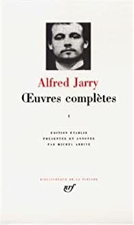 Oeuvres complètes, tome 1 par Alfred Jarry
