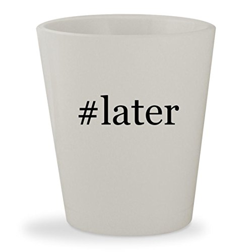 #later - White Hashtag Ceramic 1.5oz Shot Glass