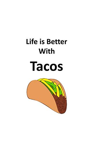 Life is Better with Tacos: 100 Lined Journal Pages Featuring Taco Lovers Quote by 2020 Planners