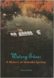 - Watery Eden: A History of Wakulla Springs