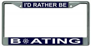 Id Rather Be Boating Chrome License Plate Frame