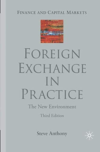 Foreign Exchange in Practice: The New Environment (Finance and Capital Markets Series)