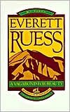 img - for Everett Ruess Publisher: Gibbs Smith book / textbook / text book