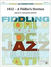 Book 1812 -- A Fiddler's Overture - By Andrew H. Dabczynski - Conductor Score & Parts