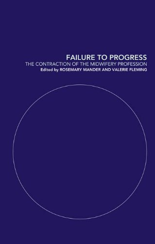 Failure to Progress: The Contraction of the Midwifery Profession Pdf