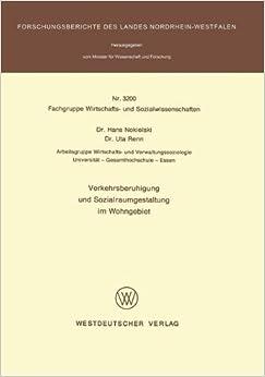 Book Verkehrsberuhigung und Sozialraumgestaltung im Wohngebiet (Forschungsberichte des Landes Nordrhein-Westfalen)