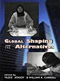 Global Shaping and Its Alternatives 9781565491588