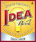 The Desktop Publisher's Idea Book, Chuck Green, 096695873X