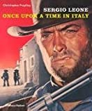 Sergio Leone: Once Upon a Time in Italy by Christopher Frayling (2008)