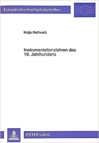 Book Instrumentationslehren Des 19. Jahrhunderts (Europaeische Hochschulschriften / European University Studie)