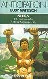 Shea (Chroniques du retour sauvage n° 2) par Matieson