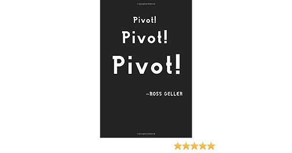 Lined Notebook Ross Geller Gift Pivot Pivot Pivot Blank Diary Friends TV Show Pivot Notebook Journal Funny