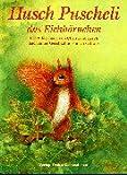 img - for Husch Puscheli, das Eichh rnchen. book / textbook / text book