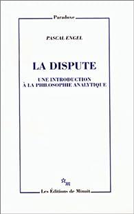 Dispute (la) par Pascal Engel